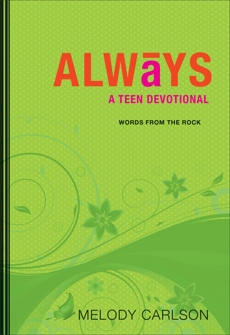 Always (Words From the Rock): A Teen Devotional, Carlson, Melody