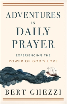 Adventures in Daily Prayer: Experiencing the Power of God's Love, Ghezzi, Bert