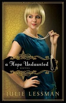 A Hope Undaunted (Winds of Change Book #1): A Novel, Lessman, Julie