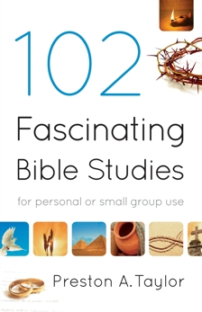 102 Fascinating Bible Studies: For Personal or Group Use, Taylor, Preston A.