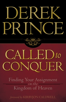 Called to Conquer: Finding Your Assignment in the Kingdom of God, Prince, Derek