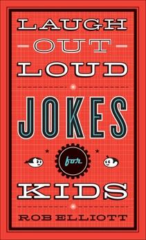 Laugh-Out-Loud Jokes for Kids, Elliott, Rob