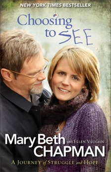 Choosing to SEE: A Journey of Struggle and Hope, Chapman, Mary Beth & Vaughn, Ellen