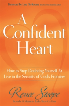 A Confident Heart: Learning to Live in the Power of God's Promises, Swope, Renee