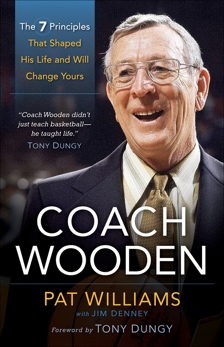 Coach Wooden: The 7 Principles That Shaped His Life and Will Change Yours, Denney, Jim & Williams, Pat