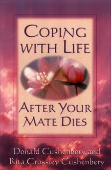 Coping with Life after Your Mate Dies, Cushenbery, Donald C. & Cushenbery, Rita