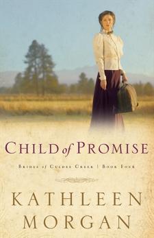 Child of Promise (Brides of Culdee Creek Book #4), Morgan, Kathleen