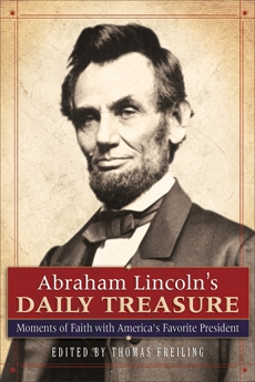 Abraham Lincoln's Daily Treasure: Moments of Faith with America's Favorite President,