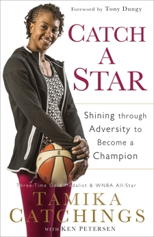 Catch a Star: Shining through Adversity to Become a Champion, Catchings, Tamika & Petersen, Ken