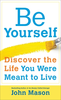 Be Yourself--Discover the Life You Were Meant to Live, Mason, John