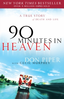 90 Minutes in Heaven: A True Story of Death & Life, Murphey, Cecil & Piper, Don