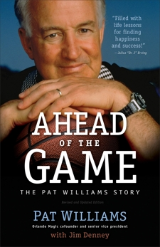 Ahead of the Game: The Pat Williams Story, Denney, Jim & Williams, Pat