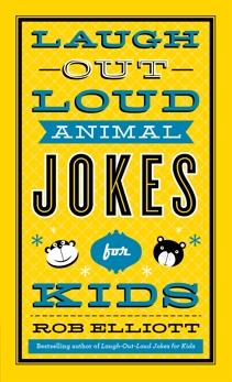 Laugh-Out-Loud Animal Jokes for Kids, Elliott, Rob