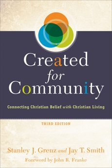 Created for Community: Connecting Christian Belief with Christian Living, Grenz, Stanley J. & Smith, Jay T.