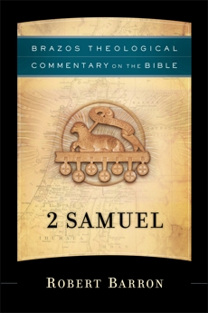 2 Samuel (Brazos Theological Commentary on the Bible), Barron, Robert