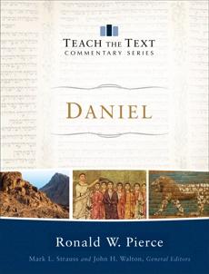 Daniel (Teach the Text Commentary Series), Pierce, Ronald W.