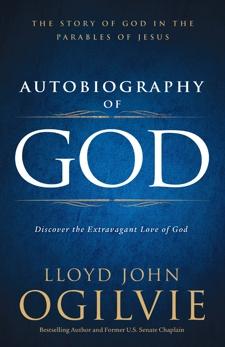Autobiography of God: Discover the Extravagant Love of God, Ogilvie, Lloyd John