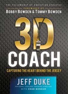 3D Coach: Capturing the Heart Behind the Jersey, Duke, Jeff & Bonham, Chad
