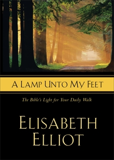 A Lamp Unto My Feet: The Bible's Light For Your Daily Walk, Elliot, Elisabeth