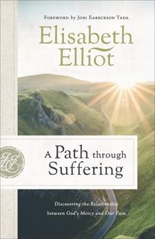 A Path Through Suffering, Elliot, Elisabeth
