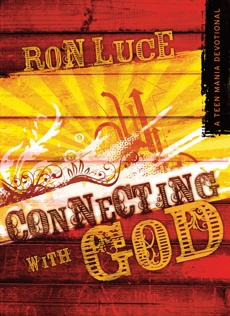 Connecting With God: A Teen Mania Devotional, Luce, Ron