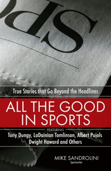 All the Good in Sports: True Stories That Go Beyond the Headlines,
