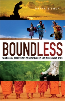 Boundless: What Global Expressions of Faith Teach Us about Following Jesus, Bishop, Bryan