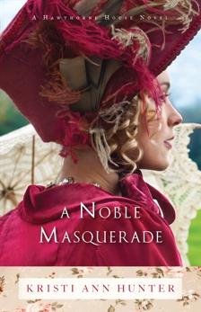 A Noble Masquerade (Hawthorne House Book #1), Hunter, Kristi Ann