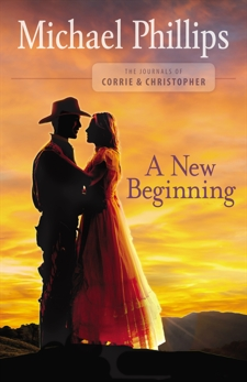 A New Beginning (The Journals of Corrie and Christopher Book #2), Phillips, Michael