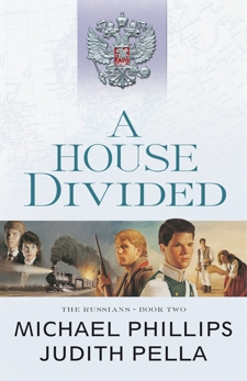 A House Divided (The Russians Book #2), Pella, Judith & Phillips, Michael