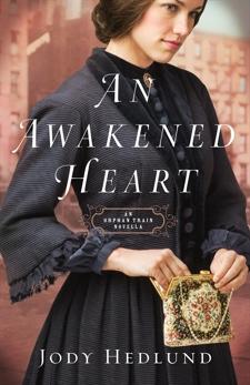 An Awakened Heart (Orphan Train): An Orphan Train Novella, Hedlund, Jody