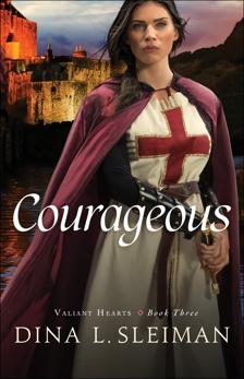 Courageous (Valiant Hearts Book #3), Sleiman, Dina L.