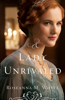 A Lady Unrivaled (Ladies of the Manor Book #3), White, Roseanna M.