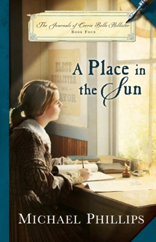 A Place in the Sun (The Journals of Corrie Belle Hollister Book #4), Phillips, Michael