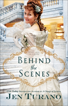 Behind the Scenes (Apart From the Crowd Book #1), Turano, Jen