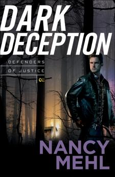 Dark Deception (Defenders of Justice Book #2), Mehl, Nancy