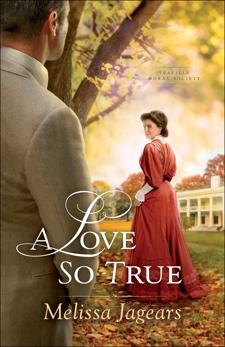 A Love So True (Teaville Moral Society Book #2), Jagears, Melissa