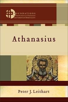 Athanasius (Foundations of Theological Exegesis and Christian Spirituality), Leithart, Peter J.