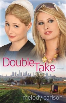 Double Take: A Novel, Carlson, Melody