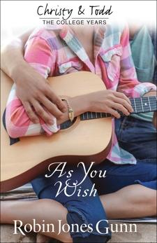 As You Wish (Christy and Todd: College Years Book #2), Gunn, Robin Jones