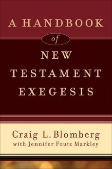 A Handbook of New Testament Exegesis, Foutz Markley, Jennifer & Blomberg, Craig L.