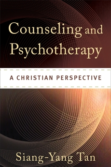 Counseling and Psychotherapy: A Christian Perspective, Tan, Siang-Yang