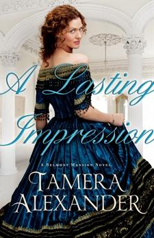 A Lasting Impression (A Belmont Mansion Novel Book #1), Alexander, Tamera