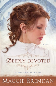 Deeply Devoted (The Blue Willow Brides Book #1): A Novel, Brendan, Maggie