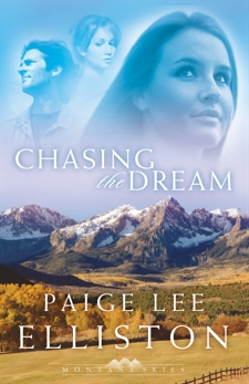 Chasing the Dream (Montana Skies Book #3), Elliston, Paige Lee