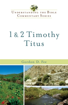 1 & 2 Timothy, Titus (Understanding the Bible Commentary Series), Fee, Gordon D.