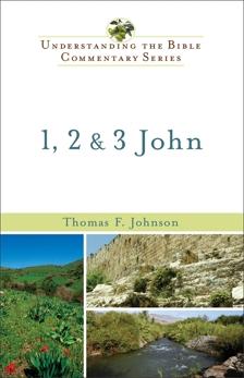 1, 2 & 3 John (Understanding the Bible Commentary Series), Johnson, Thomas F.