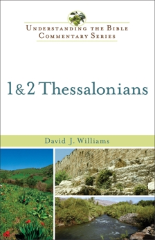 1 & 2 Thessalonians (Understanding the Bible Commentary Series), Williams, David J.