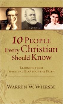 10 People Every Christian Should Know (Ebook Shorts), Wiersbe, Warren W.