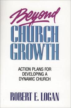 Beyond Church Growth, Logan, Robert E.
